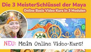 """Online-Videokurs """"3MeisterSchluessel der Maya"""""""